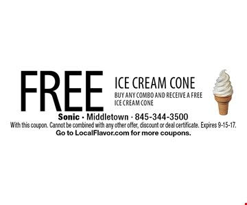 Free ICE CREAM CONE BUY any combo and receive a free ice cream cone. With this coupon. Cannot be combined with any other offer, discount or deal certificate. Expires 9-15-17. Go to LocalFlavor.com for more coupons.
