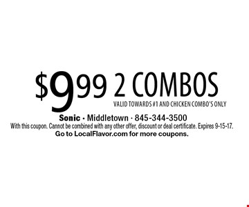 $9.99 2 combos valid towards #1 and chicken combo's only. With this coupon. Cannot be combined with any other offer, discount or deal certificate. Expires 9-15-17. Go to LocalFlavor.com for more coupons.