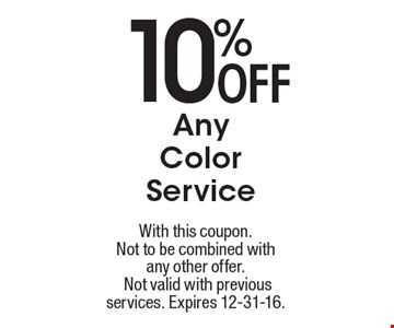10% OFF Any Color Service. With this coupon. Not to be combined withany other offer. Not valid with previous services. Expires 12-31-16.