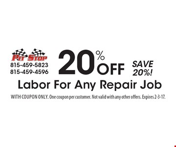 20% Off Labor For Any Repair Job - Save 20%! With coupon only. One coupon per customer. Not valid with any other offers. Expires 2-3-17.