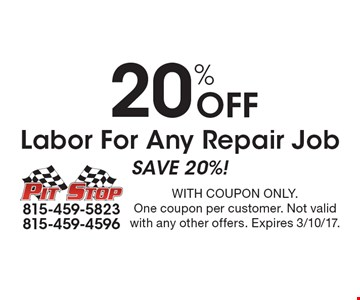 20% Off Labor For Any Repair Job Save 20%!. With coupon only.One coupon per customer. Not valid with any other offers. Expires 3/10/17.