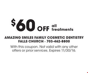 $60 off all treatments. With this coupon. Not valid with any other offers or prior services. Expires 11/30/16.
