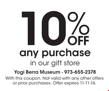 10% off any purchase in our gift store. With this coupon. Not valid with any other offers or prior purchases. Offer expires 11-11-16.