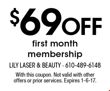 $69 Off first month membership. With this coupon. Not valid with other offers or prior services. Expires 1-6-17.