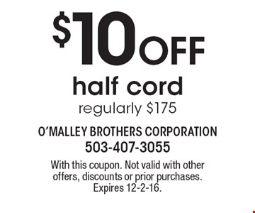 $10 Off half cord, regularly $175. With this coupon. Not valid with other offers, discounts or prior purchases. Expires 12-2-16.