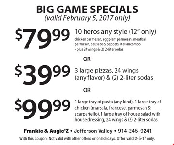 Big Game Specials (valid February 5, 2017 only). $79.99 10 heros any style (12