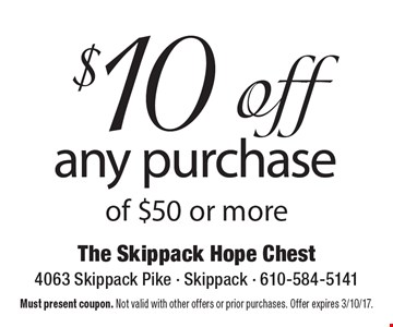 $10 off any purchase of $50 or more. Must present coupon. Not valid with other offers or prior purchases. Offer expires 3/10/17.