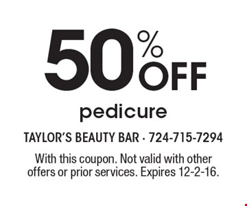 50% Off pedicure. With this coupon. Not valid with other offers or prior services. Expires 12-2-16.