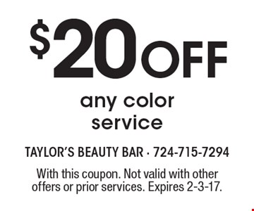 $20 off any color service. With this coupon. Not valid with other offers or prior services. Expires 2-3-17.