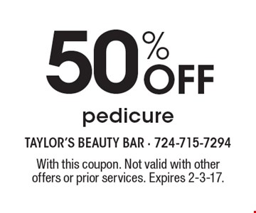 50% off pedicure. With this coupon. Not valid with other offers or prior services. Expires 2-3-17.