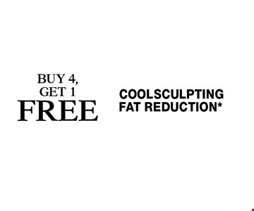 coolsculpting fat reduction* buy 4, get 1 free Cannot be combined with any other coupons, specials, promotions or prior purchases. Expires 1-27-17.