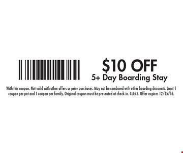 $10 off 5+ day boarding stay.