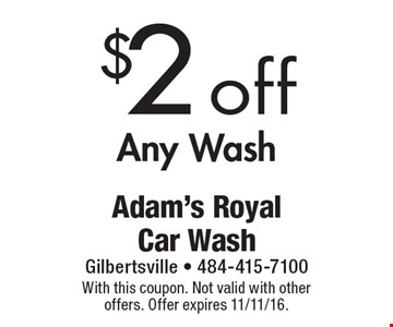 $2 off any wash. With this coupon. Not valid with other offers. Offer expires 11/11/16.