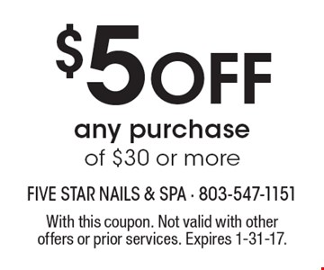 $5 Off any purchase of $30 or more. With this coupon. Not valid with other offers or prior services. Expires 1-31-17.