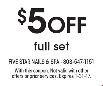 $5 Off full set. With this coupon. Not valid with other offers or prior services. Expires 1-31-17.