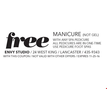 Free Manicure (not gel) wiith any spa pedicure. All pedicures are in one-time. Use pedicure foot spas. with this coupon / not valid with other offers / expires 11-25-16