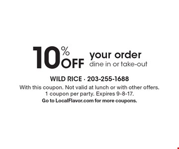 10% Off your order. Dine in or take-out. With this coupon. Not valid at lunch or with other offers. 1 coupon per party. Expires 9-8-17. Go to LocalFlavor.com for more coupons.