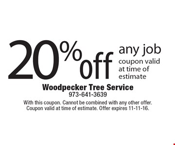 20% off any job coupon valid at time of estimate. With this coupon. Cannot be combined with any other offer.Coupon valid at time of estimate. Offer expires 11-11-16.