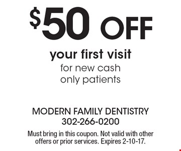 $50 off your first visit for new cash only patients . Must bring in this coupon. Not valid with other offers or prior services. Expires 2-10-17.