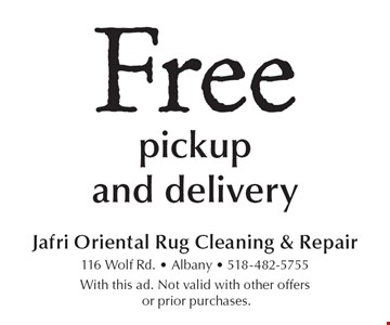 Free pickup and delivery. With this ad. Not valid with other offers or prior purchases.