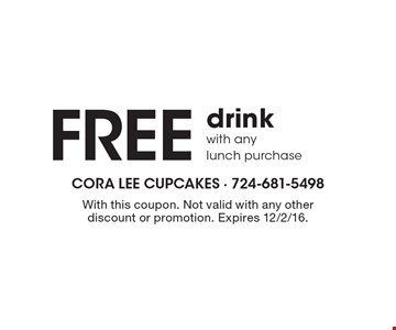 Free Drink With Any Lunch Purchase. With this coupon. Not valid with any other discount or promotion. Expires 12/2/16.