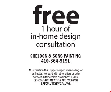 free 1 hour of in-home design consultation. Must mention this Clipper coupon when calling for estimates. Not valid with other offers or prior services. Offer expires November 11, 2016. Be sure and mention the