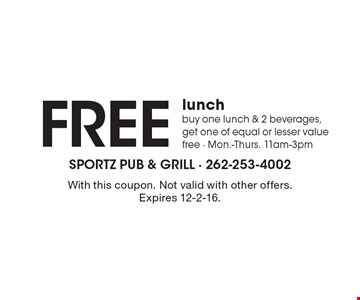 Free lunch. Buy one lunch & 2 beverages, get one of equal or lesser value free - Mon.-Thurs. 11am-3pm. With this coupon. Not valid with other offers. Expires 12-2-16.