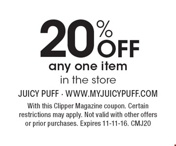 20% Off any one item in the store. With this Clipper Magazine coupon. Certain restrictions may apply. Not valid with other offers or prior purchases. Expires 11-11-16. CMJ20