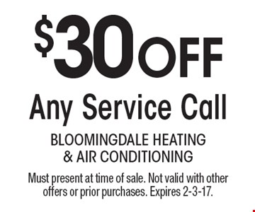 $30 OFF Any Service Call. Must present at time of sale. Not valid with other offers or prior purchases. Expires 2-3-17.