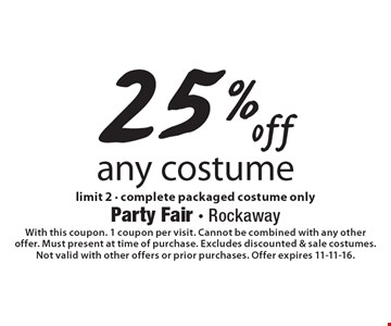 25% off any costume. Limit 2 - complete packaged costume only. With this coupon. 1 coupon per visit. Cannot be combined with any other offer. Must present at time of purchase. Excludes discounted & sale costumes. Not valid with other offers or prior purchases. Offer expires 11-11-16.†