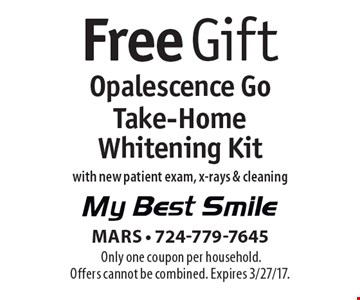 Free Opalescence Go Take-Home Whitening Kit with new patient exam, x-rays & cleaning. Only one coupon per household. Offers cannot be combined. Expires 3/27/17.