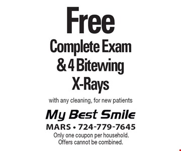 Free Complete Exam & 4 Bitewing X-Rays with any cleaning. For new patients. Only one coupon per household. Offers cannot be combined.