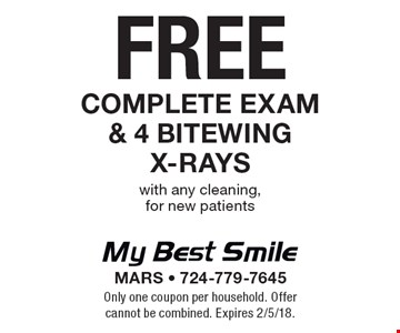 FREE complete exam & 4 bitewing x-rays with any cleaning, for new patients. Only one coupon per household. Offer cannot be combined. Expires 2/5/18.