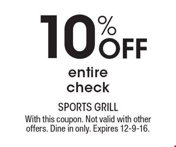 10% Off entire check. With this coupon. Not valid with other offers. Dine in only. Expires 12-9-16.