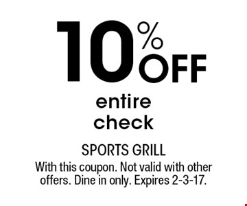 10% Off entire check. With this coupon. Not valid with other offers. Dine in only. Expires 2-3-17.