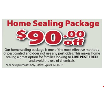 $90 off Home Sealing Package. For new purchases only. Offer expires 12/31/16.