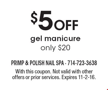 $5 Off gel manicure - only $20. With this coupon. Not valid with other offers or prior services. Expires 11-2-16.