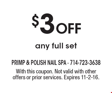 $3 Off any full set. With this coupon. Not valid with other offers or prior services. Expires 11-2-16.