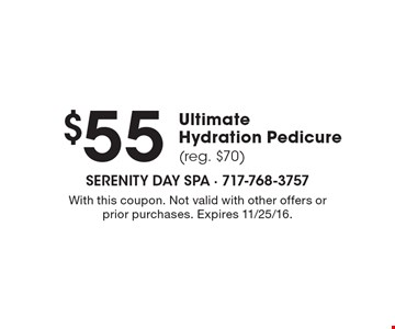 $55 ultimate hydration pedicure (reg. $70). With this coupon. Not valid with other offers or prior purchases. Expires 11/25/16.
