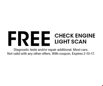 Free Check Engine Light Scan. Diagnostic tests and/or repair additional. Most cars. Not valid with any other offers. With coupon. Expires 2-10-17.