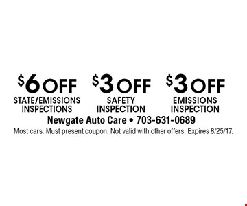 $6 Off STATE/EMISSIONS INSPECTIONS, $3 Off SAFETY INSPECTION, $3 Off EMISSIONS INSPECTION. Most cars. Must present coupon. Not valid with other offers. Expires 8/25/17.