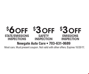 $6 Off STATE/EMISSIONS INSPECTIONS. $3 Off SAFETY INSPECTION. $3 Off EMISSIONS INSPECTION. Most cars. Must present coupon. Not valid with other offers. Expires 10/20/17.