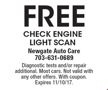 Free Check Engine Light Scan. Diagnostic tests and/or repair additional. Most cars. Not valid with any other offers. With coupon. Expires 11/10/17.