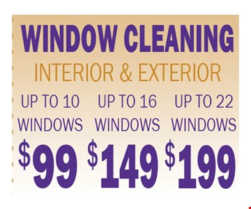 window cleaning  up to 10 windows for $99, up to 16 for $149, up to 22 windows $199