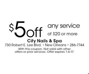 $5 off any service of $20 or more. With this coupon. Not valid with other offers or prior services. Offer expires 1-6-17.