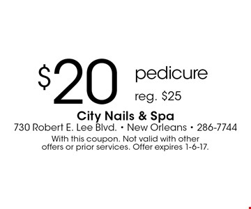 $20 pedicure reg. $25. With this coupon. Not valid with other offers or prior services. Offer expires 1-6-17.