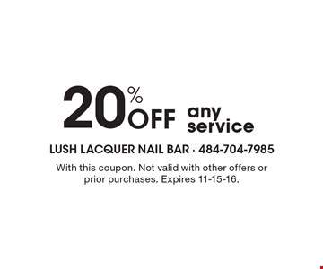 20% Off any service. With this coupon. Not valid with other offers or prior purchases. Expires 11-15-16.