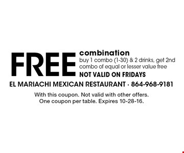 Free combination. Buy 1 combo (1-30) & 2 drinks, get 2nd combo of equal or lesser value free. NOT VALID ON FRIDAYS. With this coupon. Not valid with other offers. One coupon per table. Expires 10-28-16.
