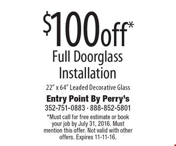 $100 off* Full Doorglass Installation 22
