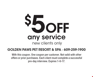 $5 off any service. New clients only. With this coupon. One coupon per customer. Not valid with other offers or prior purchases. Each client must complete a successful pre-day interview. Expires 1-6-17.